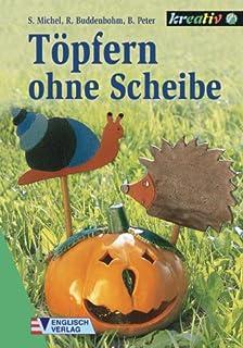 Töpfern Für Haus Und Garten: Amazon.de: Angelika Massenkeil: Bücher