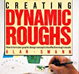 Creating Dynamic Roughs, Swann, Alan, 0891342885