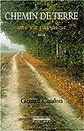 Chemin de terre. Une vie paysanne par Coulon
