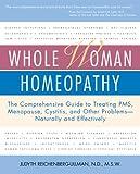 Whole Woman Homeopathy, Judyth Reichenberg-Ullman, 0761524118