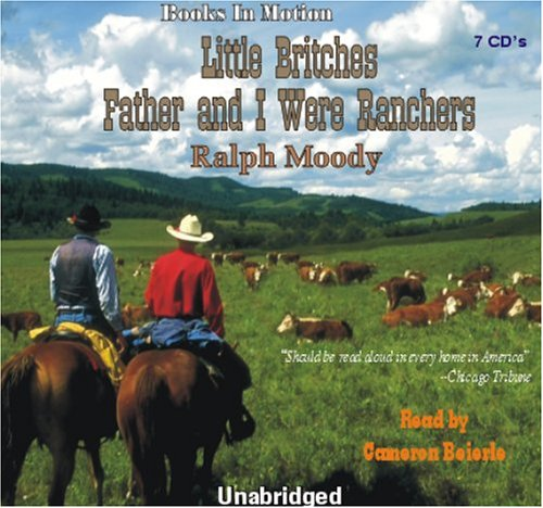 Father and I Were Ranchers, by Ralph Moody (Little Britches Series, Book 1) from Books In Motion.com