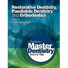 Master Dentistry: Volume 2: Restorative Dentistry, Paediatric Dentistry and Orthodontics