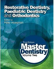 Master Dentistry: Volume 2: Restorative Dentistry, Paediatric Dentistry and Orthodontics, 3e