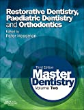 Master Dentistry: Volume 2: Restorative Dentistry, Paediatric Dentistry and Orthodontics, 3e