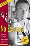 No Excuses!, Kyle Maynard, 0895260115