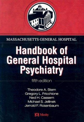 Massachusetts General Hospital Handbook of General Hospital Psychiatry (MASSACHUSETTS GEN HOSP HNDBK OF PSYCHIATRY)