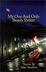 My One and Only Bomb Shelter (Carnegie Mellon Short Fiction Series)