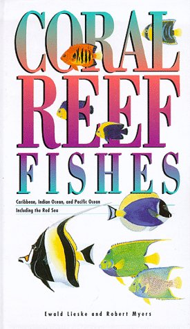 Coral Reef Fishes: Caribbean, Indian Ocean and Pacific Ocean Including the Red Sea (Princeton Pocket Guides)
