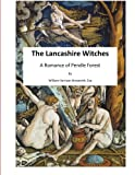 img - for The Lancashire Witches: A Romance of Pendle Forest (The Lancashire Witch Trials) book / textbook / text book