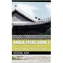 Korea 1950s Book 1: 100 Color Photographs