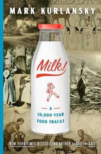 Milk!: A 10,000-Year Food Fracas by Mark Kurlansky