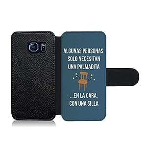 Funda carcasa de cuero para Samsung Galaxy S6 frase Algunas personas solo necesitan una palmadita …en la cara, con una silla