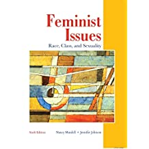 Feminist Issues: Race, Class and Sexuality (6th Edition)
