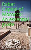 Rabat Capital  of Morocco: An essential guide