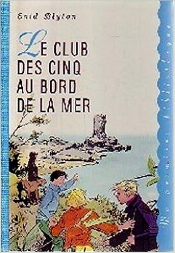 Amazon Fr Le Club Des Cinq Au Bord De La Mer Ma Premiere