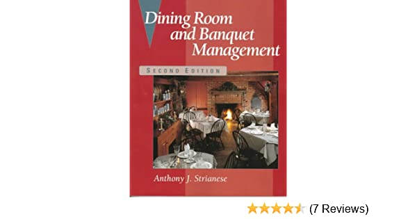 Dining room and banquet management anthony j strianese dining room and banquet management anthony j strianese 9780827375666 amazon books fandeluxe Image collections