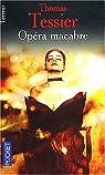 Opéra macabre par Tessier