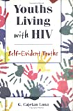 Youths Living with HIV : Self-Evident Truths, Luna, G. Cajetan, 0789001764