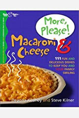 More, Please! Macaroni & Cheese: 111 Fun and Delicious Dishes to Keep You and Your Family Smiling Paperback