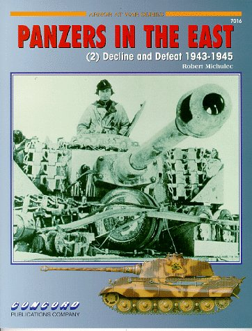 7016: Panzers in the East (2): Decline and Defeat 1943-19457016 (Concord - Armor at War Series) (v. (Concord Rose)