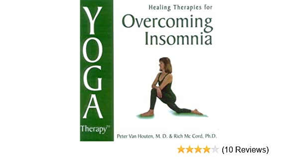 Yoga Therapy for Overcoming Insomnia: Peter Van Houten ...