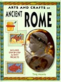 Arts and Crafts of Ancient Rome, Ting Morris, 1583409130