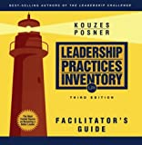 The Leadership Practices Inventory (LPI): Facilitator's Guide Package (J-B Leadership Challenge: Kouzes/Posner)