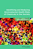 Identifying and Reducing Environmental Health Risks of Chemicals in Our Society: Workshop Summary (Environmental Health Matters Initiative)