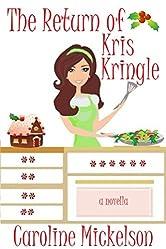 The Return of Kris Kringle : A Novella (A Christmas Central Romantic Comedy Book 3)