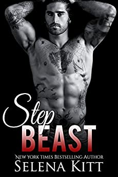 Step Beast: (A Stepbrother Romance) by [Kitt, Selena]