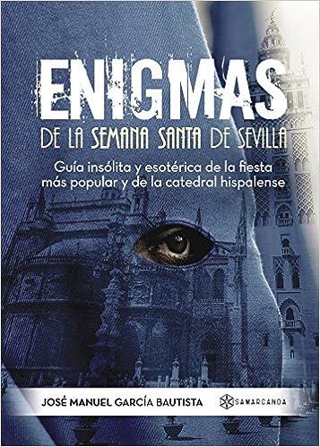 Enigmas de la Semana Santa de Sevilla: Guía insólita y esotérica ...