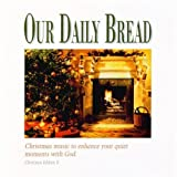 Our Daily Bread ~ A Christmas Eventide by N/A (2002-01-01)