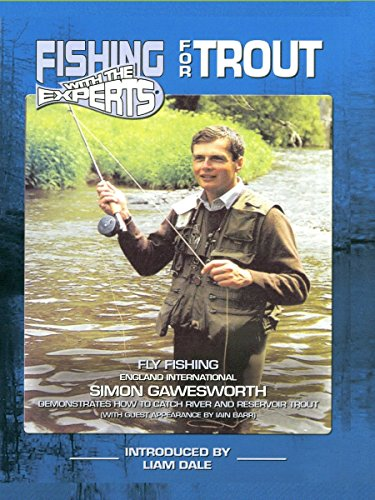 Fishing with the Experts - for Trout with Simon Gawesworth ()
