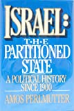 Israel : The Partitioned State, Perlmutter, Amos, 068418396X