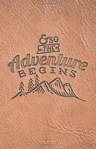 Download And So The Adventure Begins Outdoors Notebook: (5.5 x 8.5 Small)(Lined) Blank Notebook PDF