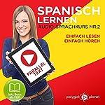 Spanisch Lernen   Einfach Lesen   Einfach Hören   Paralleltext Audio-Sprachkurs Nr. 2   Polyglot Planet