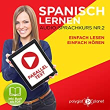 Spanisch Lernen   Einfach Lesen   Einfach Hören   Paralleltext Audio-Sprachkurs Nr. 2 Hörbuch von  Polyglot Planet Gesprochen von: Fernando Sanchez, Michael Sonnen