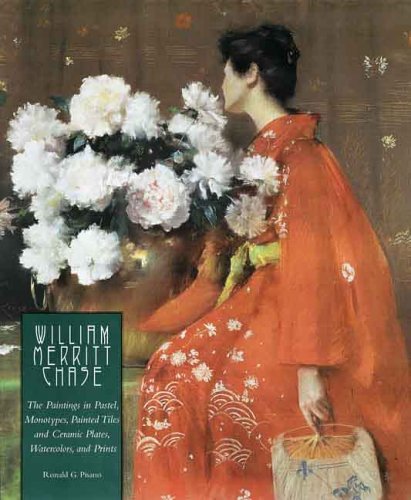 William Merritt Chase: The Complete Catalogue of Known and Documented Work by William Merritt Chase (1849-1916), Vol. 1: The Paintings in Pastel, ... and Ceramic Plates, Watercolors, and Prints (American Ceramic Tile)