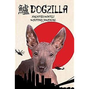 Dogzilla Xoloitzcuintli Writing Journal 38