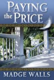 Paying the Price, Madge Walls, 0976490471