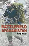 Battlefield Afghanistan, Mike Ryan, 1862273901