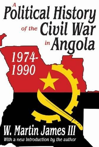 A Political History of the Civil War in Angola: 1974-1990 (The East-South Relations Series)