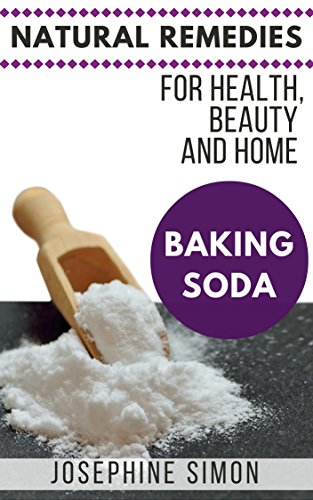 Baking Soda: Natural Remedies for Health, Beauty and Home by [Simon, Josephine]