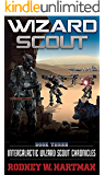 Wizard Scout (Intergalactic Wizard Scout Chronicles Book 3)