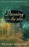 Dancing on the Edge: Making sense of faith in a post-christian age