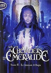 Les Chevaliers d'Emeraude T06 Le journal d'Onyx