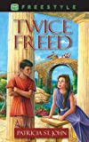 Twice Freed, Patricia St. John, 1857924894