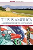 This Is America : A Short History of the United States (This World of Ours)
