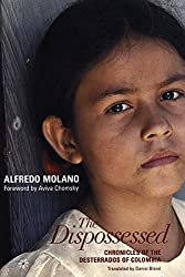 The Dispossessed: Chronicles of the Desterrados of Colombia
