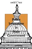 Policy Innovation in State Government, Nice, David C., 0813806585